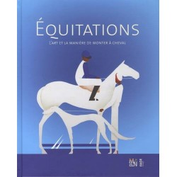 Equitations, L'art et la manière de monter à cheval Julie Romain Alice Gandin Editions Fage