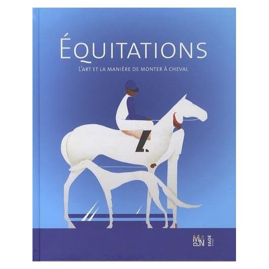 Equitations, L'art et la manière de monter à cheval Julie Romain Alice Gandin Editions Fage