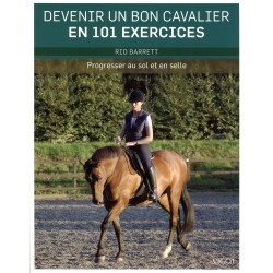 Devenir un bon cavalier en 101 exercices, Progresser au sol et en selle Rio Barrett Editions Vigot