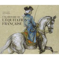 Une histoire de l'équitation française Guillaume Henry Marine Oussedik Editions Belin