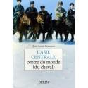 L'Asie centrale centre du monde (du cheval) Jean-Louis Gouraud Editions Belin