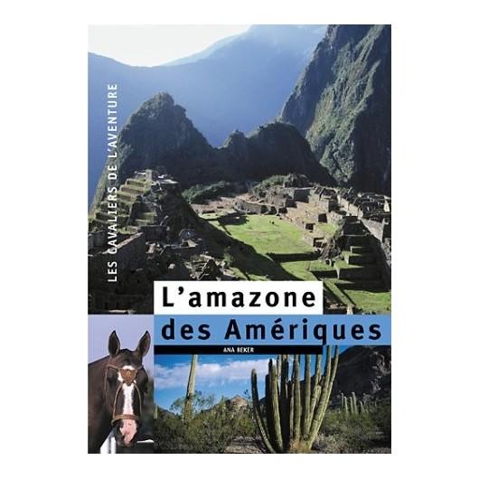 L'amazone des Amériques Ana Beker Editions Belin