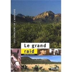 Le grand raid Aimé-Félix Tschiffely Editions Belin