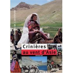 Crinières au vent d'Asie Stéphane Bigo Editions Belin