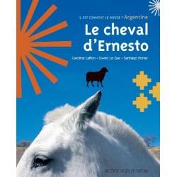 Le cheval d'Ernesto C Laffon, G Le Gac, S Porter Editions Actes Sud