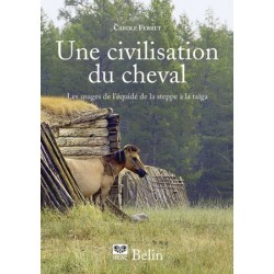 Une civilisation du cheval Carole Ferret Editions Belin