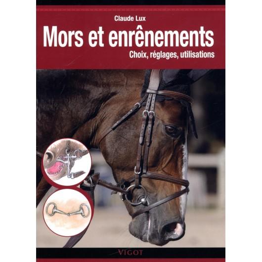 Mors et enrênements, Choix, réglages, utilisations Claude Lux Editions Vigot