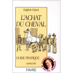 L'achat du cheval Eugène Gayot Editions Favre