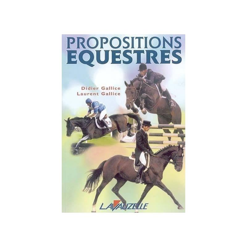 Propositions équestres Didier Gallice Laurent Gallice Editions Lavauzelle