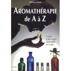 Aromathérapie de A à Z, Le guide le plus complet jamais publié sur le sujet Patricia Davis Editions Vigot