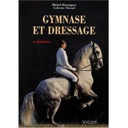 Gymnase et dressage, 2ème édition Michel Henriquet Catherine Durand Editions Vigot