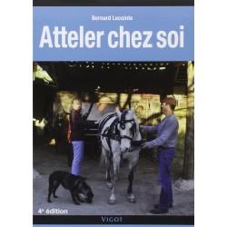 Atteler chez soi Bernard Lecointe Editions Vigot