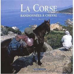 La Corse, Randonnées à cheval Eric Knoll Editions Lariviere