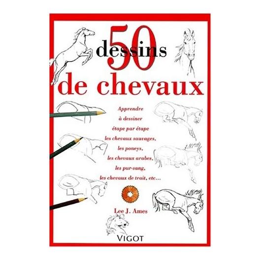 50 dessins de chevaux Lee J. Ames Editions Vigot