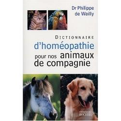 Dictionnaire d'homéopathie pour nos animaux de compagnie Dr Philippe de Wailly Editions du Rocher