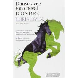 Danse avec ton cheval d'ombre Chris Irwin Bob Weber Editions Au diable vauvert