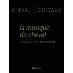 La musique du cheval Stéphane Bechy Editions du Rocher