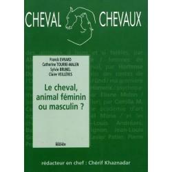 Le cheval, animal féminin ou masculin ? F. Evrard C. Tourre-Malen S. Brunel C. Veillères Editions du Rocher