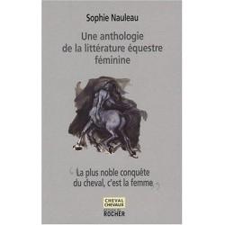 Une anthologie de la littérature équestre féminine, Sophie Nauleau Editions du Rocher