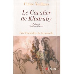 Le cavalier de Kladruby Claire Veillères Editions du Rocher