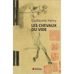 Les chevaux du vide Guillaume Henry Editions du Rocher