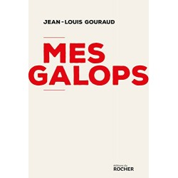 Mes galops Jean-Louis Gouraud Editions du Rocher