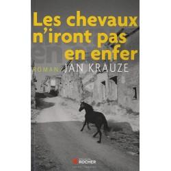 Les chevaux n'iront pas en enfer Jan Krauze Editions du Rocher