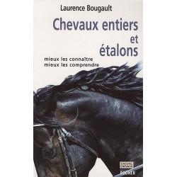 Chevaux entiers et étalons Laurence Bougault Editions du Rocher