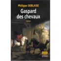 Gaspard des chevaux Philippe Deblaise Editions du Rocher