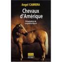 Chevaux d'Amérique Angel Cabrera Editions du Rocher