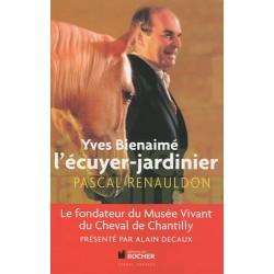 Yves Bienaimé l'écuyer-jardinier Pascal Renauldon Editions du Rocher