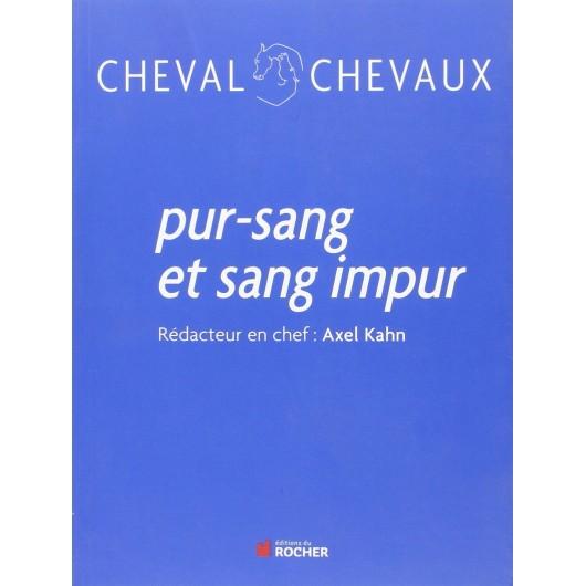 Pur sang et sang impur Axel Kahn Editions du Rocher