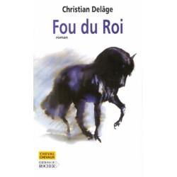 Fou du Roi Christian Delâge Editions du Rocher
