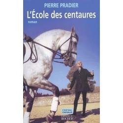 L'école des centaures Pierre Pradier Editions du Rocher