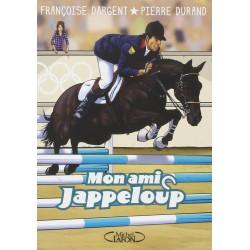 Mon ami Jappeloup Françoise Dargent Pierre Durand Editions Michel Lafon