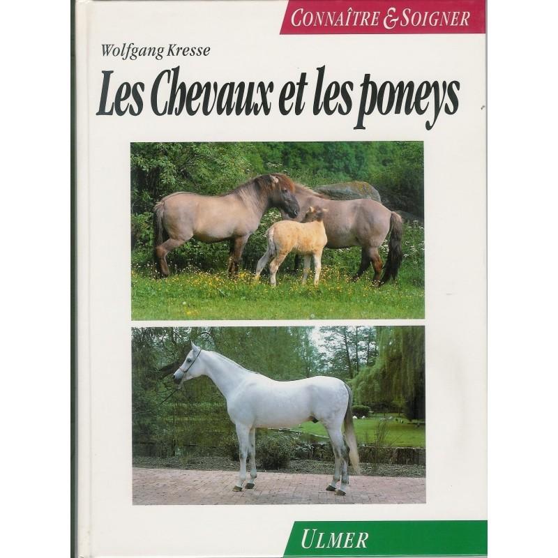 Connaître et soigner les chevaux et les poneys Wolfgang Kresse Editions Ulmer
