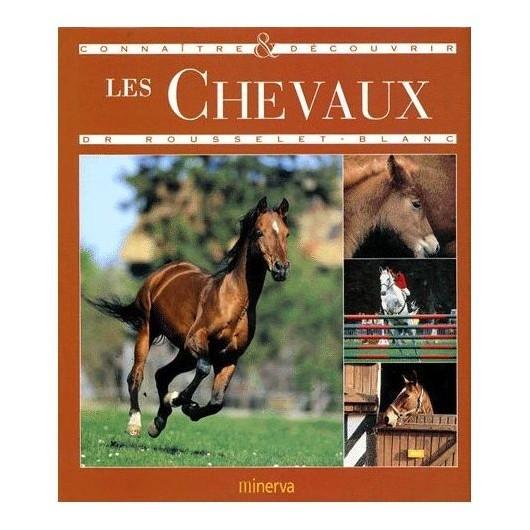 Connaître et découvrir les chevaux Dr Rousselet Blanc Editions Minerva