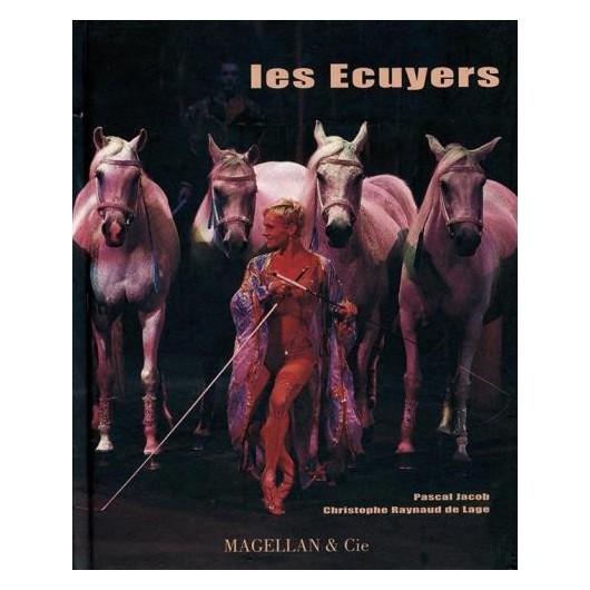 Les Ecuyers Pascal Jacob Christophe Raynaud de Lage Editions Magellan Et Cie