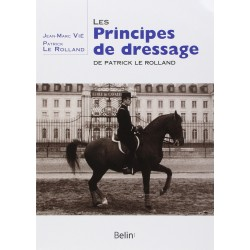 Les principes de dressages Jean-Marc Vié Patrick Le Rolland Editions Belin