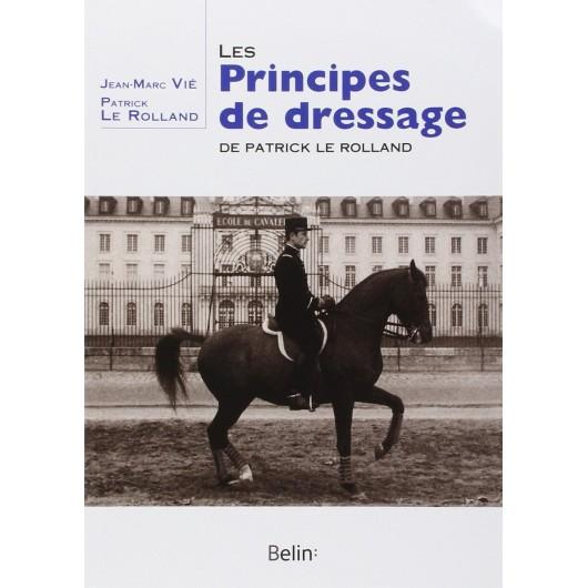 Les principes de dressages Jean-Marc Vié Patrick Le Rolland Editions Belin