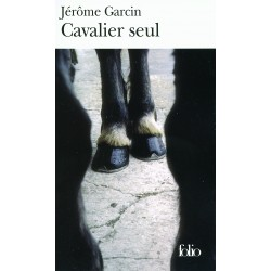 Cavalier seul Jérôme Garcin Editions Folio