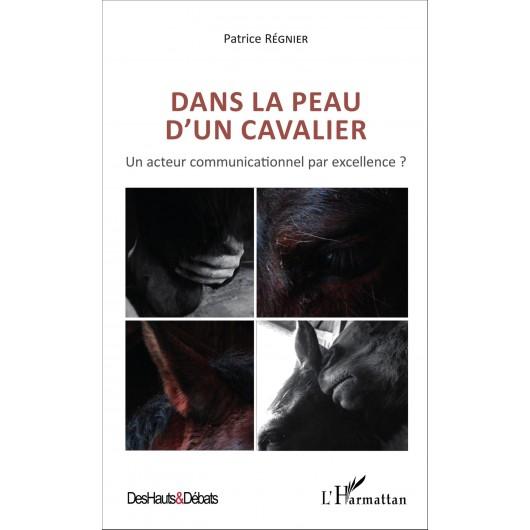 Dans la peau d'un cavalier Patrice Régnier Editions L'Harmattan