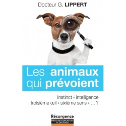 Les animaux qui prévoient Dr. Gérard Lippert  Editions Marco Pietteur