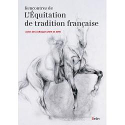 Rencontres de l'équitation de tradition française Collectif, dir. Guillaume Henry et Bernard Maurel Editions Belin