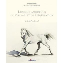 Lexique amoureux du cheval et de l'équitation André Bizac Editions Lavauzelle