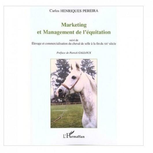 Marketing et management de l'équitation Carlos Henriques Pereira Editions L'Harmattan