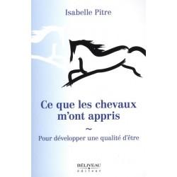 Ce que les chevaux m'ont appris Isabelle Pitre Editions Beliveau
