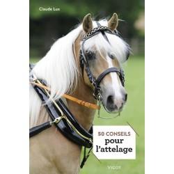 50 conseils pour l'attelage Claude Lux Editions Vigot
