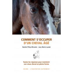 Comment s'occuper d'un cheval âgé Nathalie Pilley-Mirande, Jean-Marie Laudat Editions Zulma