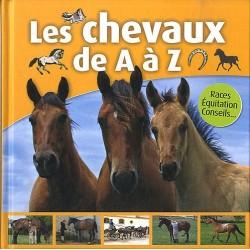 Les chevaux de A à Z  Collectif  Editions ESI